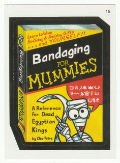 Wacky Packages All-New Series 2 # 15 Bandaging for Mummies - Topps - 2005