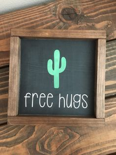 Free hugs cactus wood painted sign cactus sign by WildThreeSignCo