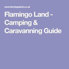 Flamingo Land - Camping & Caravanning Guide