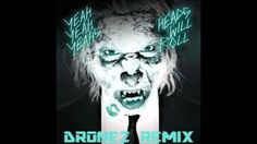 Yeah Yeah Yeahs - Heads Will Roll (Drone2 Remix)