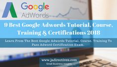 9 Best Google Adwords Tutorial, Course, Training