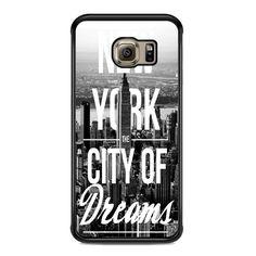New York Where Dreams Are Made For Samsung Galaxy S6 Edge Plus Case