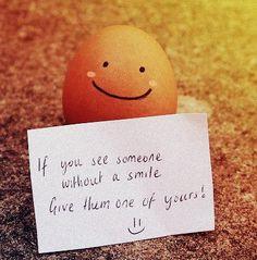 """TAREA DEL DÍA (de cada día): """"Si ves a alguien sin sonrisa, dale una de las tuyas!!!""""     Yo lo hago a diario. Y tu, regalas sonrisas?!?! Es sencillo, y no solo aporta a la persona que las recibe, sino a la persona que las regala."""