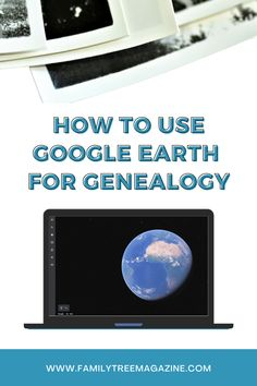 Here's how Google Earth Pro, free software from Google, can help you solve three pesky genealogical problems.