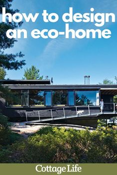 Follow these simple steps to get started on your own eco-cottage or eco-home. #environment #homedesign #design #homedecor #ecoliving #CottageLife Cottage Design, House Design, Vintage Stoves, Conifer Trees, Front Deck, Future Travel, Guest Bedrooms, Unique Home Decor, Solar Panels