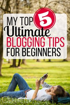 my top 5 ultimate blogging tips for beginners this was so helpful i have