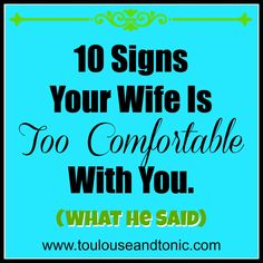 Freaking HILARIOUS!!!  Signs the #wife is too comfortable with her #husband.  by @Misty Schroeder Mars #humor