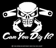 "Excavator/Backhoe ""Can You Dig It?"" Operator Skull decal construction digger #Greenstar #excavatorbackhoeoperator"