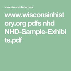 www.wisconsinhistory.org pdfs nhd NHD-Sample-Exhibits.pdf