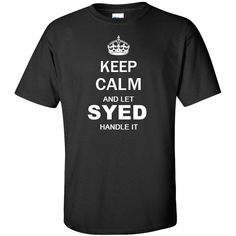 Keep Calm and Let syed Handle it