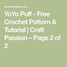 YoYo Puff - Free Crochet Pattern & Tutorial | Craft Passion – Page 2 of 2