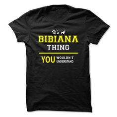 Its A ® BIBIANA thing, you wouldnt understand !!BIBIANA, are you tired of having to explain yourself? With this T-Shirt, you no longer have to. There are things that only BIBIANA can understand. Grab yours TODAY! If its not for you, you can search your name or your friends name.Its A BIBIANA thing, you wouldnt understand !!