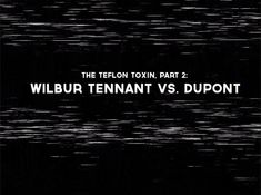 Wilbur Tennant shot this video on his property in the Tennant was a farmer who sold part of his land in Parkersburg, West Virginia, to DuPont, for what… Truth And Lies, Paleo, Gift, Presents, Gifts, Paleo Food