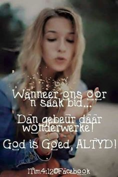 Wanneer ons oor 'n saak bid, gebeur wonderwerke, God is altyd goed Christ Quotes, Bible Verses Quotes, Christening Quotes, God Is, Afrikaanse Quotes, Prayer Verses, Inspirational Thoughts, Cute Quotes, Prayers