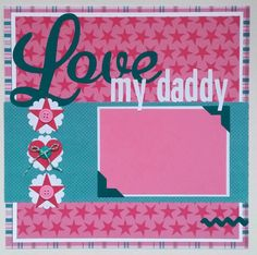 Premade scrapbook layout Dad scrapbook layout by ohioscrapper