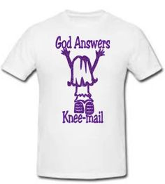 God Answers Knee-Mail T-Shirt by StichinNGrinnin on Etsy