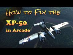War Thunder - How to fly the XP-50 in Arcade - http://freetoplaymmorpgs.com/war-thunder/war-thunder-how-to-fly-the-xp-50-in-arcade