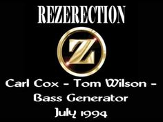 Rezerection - Carl Cox - Tom Wilson - Bass Generator - July 1994