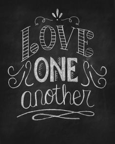 Love one another love quotes black and white chalk truth writing