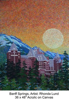 I imagine the Banff Springs Hotel is hurting right now but it's nice to look at. Banff Springs, Lund, Rocky Mountains, Artist, It Hurts, Painting, Canvas, Nice, Tela