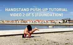 Here is the foundation needed for that Handstand Push Up.