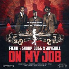 Fiend ft. Juvenile & Snoop Dogg – On My Job (Remix)