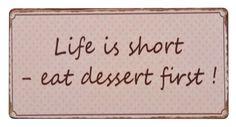 IB Laursen Kylskåpsmagnet ´Life is short..´ Eat Dessert First, Life Is Short, Signs, Kitchen, Thoughts, Quotes, Cooking, Shop Signs, Kitchens