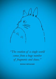 Hayao Miyazaki - My idol my favorite director.. Im a super Ghibli Studios fan! and I love Howl! (Get something to just represent ghibli studios, the quote isn't necessary)
