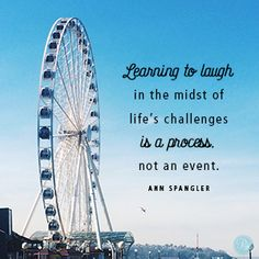 """""""Learning to laugh in the midst of life's challenges is a process, not an event."""" Ann Spangler // Is anything too hard for God? CLICK for a valuable reminder He can handle whatever comes our way."""