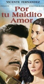 Por Tu Maldito Amor Pelicula Completa Online Xone в хорошем качестве 1080p Film Genres Vicente Fernández Bachata