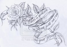 a rose tattoo design with a ribbon wrapping around it, eventually to add words. This was made especially for a friend of my bf's, Erika. Rose with Ribbon Tattoo Rose Drawing Tattoo, Tattoo Design Drawings, Rose Drawings, Drawing Sketches, Art Drawings, Heart Tattoo Designs, Flower Tattoo Designs, Body Art Tattoos, Sleeve Tattoos