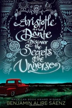 Aristotle and Dante Discover the Secrets of the Universe Americas Award for Children's and Young Adult Literature. Commended: Amazon.de: Benjamin Alire Saenz: Fremdsprachige Bücher