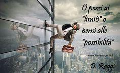 Ogni #situazione presenta sia #limiti che #possibilità..su quale delle due focalizzarci, però, lo decidiamo noi.