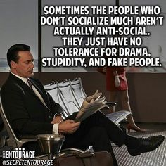 no tolerance for drama, stupidity or fake people.