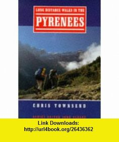 Long Distance Walks in the Pyrenees (9781852233914) Chris Townsend , ISBN-10: 1852233915  , ISBN-13: 978-1852233914 ,  , tutorials , pdf , ebook , torrent , downloads , rapidshare , filesonic , hotfile , megaupload , fileserve