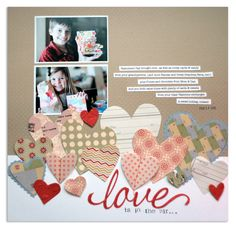 Love is in the Air by Lisa Dickinson - Scrapbook.com. Super cute! Love the hearts to soften the transition between the two colors of paper. Love the red, craft and white color combo too!