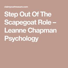 Step Out Of The Scapegoat Role – Leanne Chapman Psychology Victim Blaming, Scapegoat, Psychopath, Psychology, Psicologia
