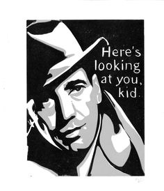 One of my favorite movies of all time, Casablanca! This quote reminds me of my GodFather!