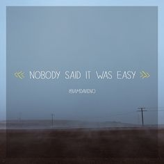 """""""Nobody said it was easy. Coldplay Lyrics, Song Lyrics, Quote Art, Pretty Words, Music Is Life, Whimsical, Poems, Mood, Sayings"""