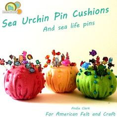 Sea Urchin Pin Cushions and Sea Life Pins - Free project tutorial on American Felt and Craft The Blog