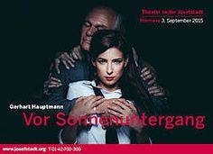 "Gerhart Hauptmann, ""Vor Sonnenuntergang"", Theater in der Josefstadt Wien Theater, Drama, News, Music, Movies, Movie Posters, Beautiful, Old Men, Sunset"