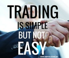 #Trading is simple but not easy. Get more details here : www.mmfsolutions.my