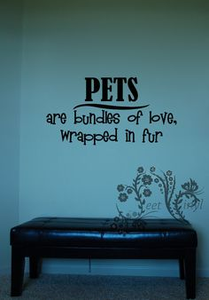 Pets are bundles of love, wrapped in fur - Wall Decal - Wall Vinyl - Wall Décor - Decal - Pet wall decal - dog wall decals $16.00