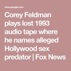 Corey Feldman plays lost 1993 audio tape where he names alleged Hollywood sex predator | Fox News
