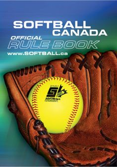 Softball Canada Rulebook - available for purchase through your Provincial/Territorial Association Softball Canada, Official Rules