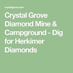 Crystal Grove Diamond Mine & Campground - Dig for Herkimer Diamonds
