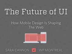 The Future of UI - How Mobile Design is Shaping The Web