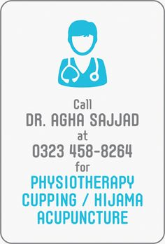 Agha Sajjad at 0323 for * Physiotherapy * Cupping /Hijama * Acupuncture Call Dr, Doctor On Call, Acupuncture