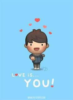 Love is.. you