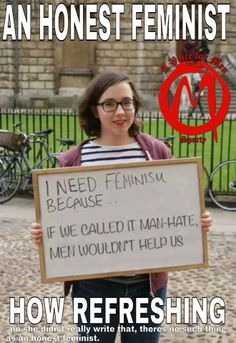 Why are people this stupid?? That's not what feminism is and telling yourself that it is is just going to lower your IQ and I don't think it can go any lower.